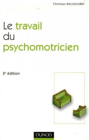 Le travail du psychomotricien - dunod - 9782100505838 -