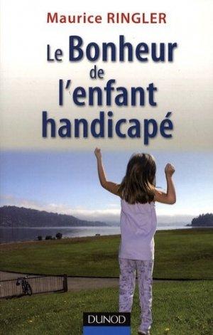 Le Bonheur de l'enfant handicapé - Dunod - 9782100525096 -