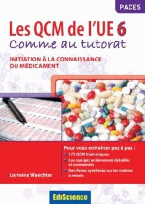 Les QCM de l'UE6 comme au tutorat - édiscience - 9782100587889 - médicament, connaissance du médicament