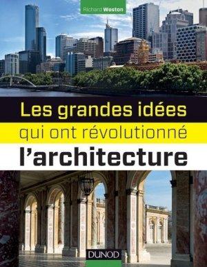 Les 100 grandes idées qui ont révolutionné l'architecture - dunod - 9782100600175 -