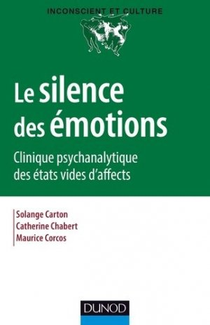Le silence des émotions - dunod - 9782100600182 -