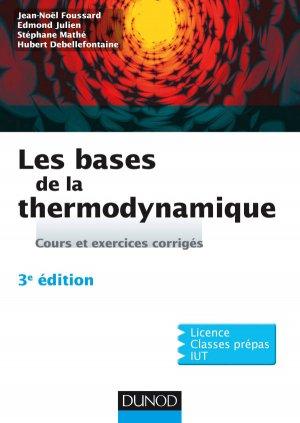 Les bases de la thermodynamique - Cours et exercices corrigés - dunod - 9782100721313 -