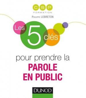 Les 5 clés pour prendre la parole en public - dunod - 9782100724390 -