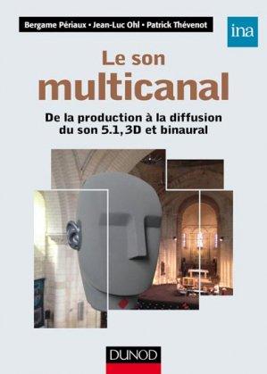 Le son multicanal - De la prise de son aux systèmes d'écoute - dunod - 9782100726677 -