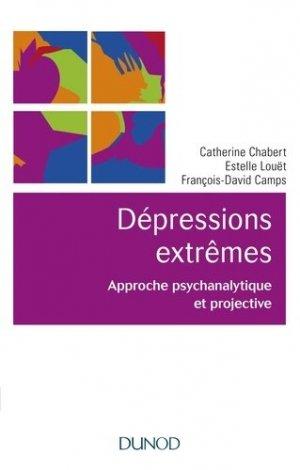 Les dépressions extrêmes - Approche clinique et projective - dunod - 9782100729975 -