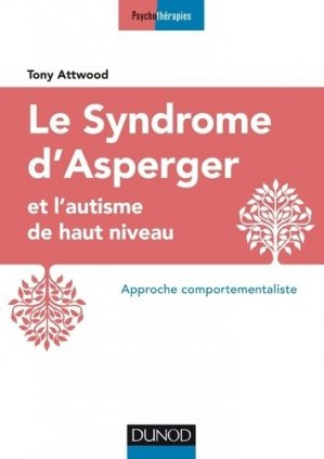 Le syndrome d'Asperger et l'autisme de haut niveau - dunod - 9782100786190 -