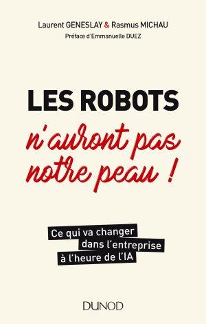 Les robots n'auront pas notre peau ! - dunod - 9782100788163 -