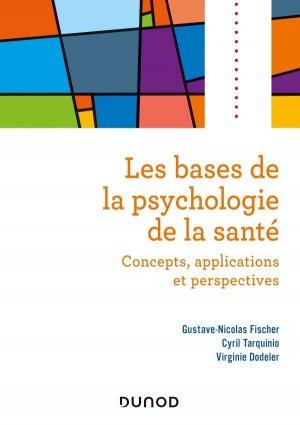 Les bases de la psychologie de la santé - dunod - 9782100793204 -