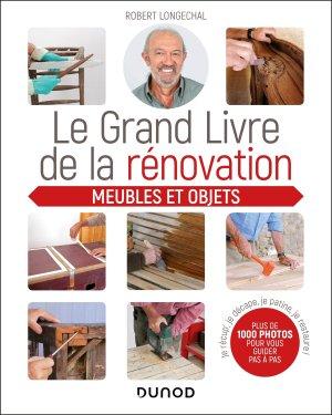 Le grand livre de la rénovation - Meubles et objets - dunod - 9782100797158 -