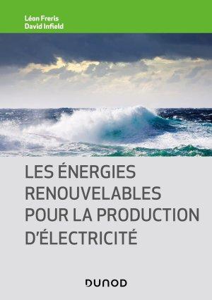 Les énergies renouvelables pour la production d'électricité - Dunod - 9782100798667