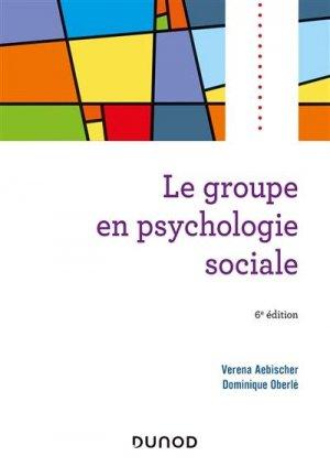 Le groupe en psychologie sociale - Dunod - 9782100801213 -