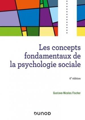 Les concepts fondamentaux de la psychologie sociale. 6e édition - Dunod - 9782100802036 -