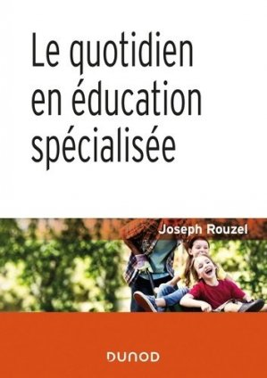 Le quotidien en éducation spécialisée - dunod - 9782100802555 -