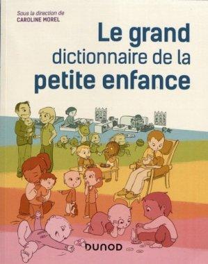 Le grand dictionnaire de la petite enfance - dunod - 9782100804917
