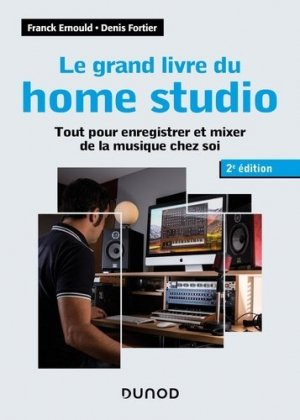 Le grand livre du home studio - dunod - 9782100807314 -