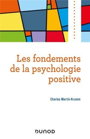 Les fondements de la psychologie positive - Dunod - 9782100809653 -