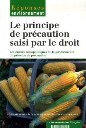 Le principe de précaution saisi par le droit. Les enjeux sociopolitiques de la juridicisation du principe de précaution - la documentation francaise - 9782110058492 -