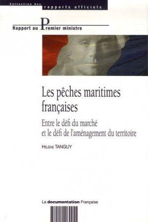 Les pêches maritimes françaises Entre le défi du marché et le défi de l'aménagement du territoire - la documentation francaise - 9782110064455 -