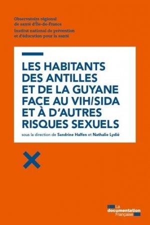 Les habitants des Antilles et de la Guyane face au VIH/SIDA et à d'autres risques sexuels - la documentation francaise - 9782110097354 -