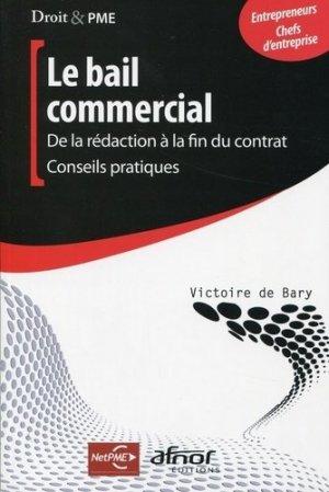 Le bail commercial. De la rédaction à la fin du contrat, conseils pratiques - afnor - 9782124653515 -