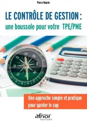 Le contrôle de gestion : une boussole pour votre TPE/PME - afnor - 9782124655946 -