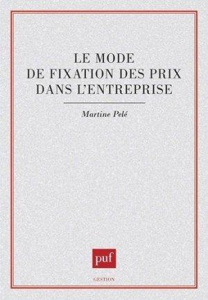 Le mode de fixation des prix dans l'entreprise - puf - presses universitaires de france - 9782130443162 -