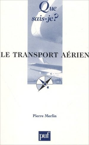 Le transport aérien - puf - presses universitaires de france - 9782130531975 -