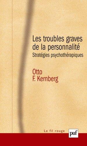 Les troubles graves de la personnalité - puf - presses universitaires de france - 9782130547037 -