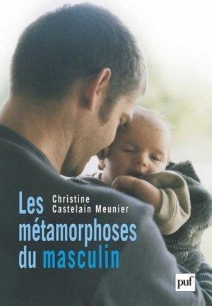 Les métamorphoses du masculin - puf - presses universitaires de france - 9782130548867 -