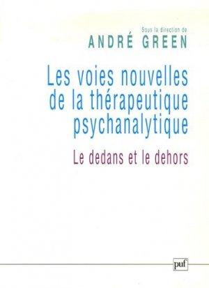 Les voies nouvelles de la thérapeutique psychanalytique. Le dedans et le dehors - puf - presses universitaires de france - 9782130551850 -