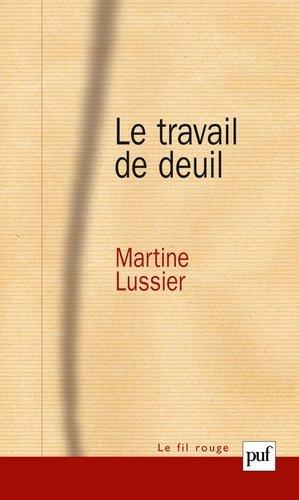 Le travail de deuil - puf - presses universitaires de france - 9782130559177 -