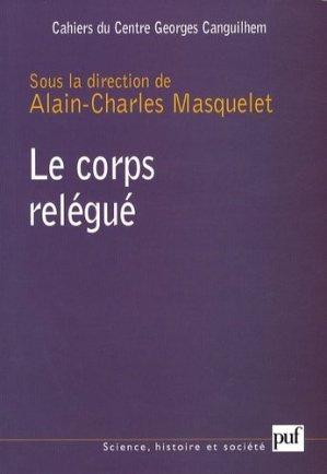 Les Cahiers du Centre Georges-Canguilhem N° 1 : Le corps relégué - puf - 9782130564270 -