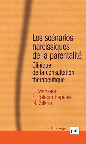 Les scénarios narcissiques de la parentalité. Clinique de la consultation thérapeutique - puf - 9782130577850 -