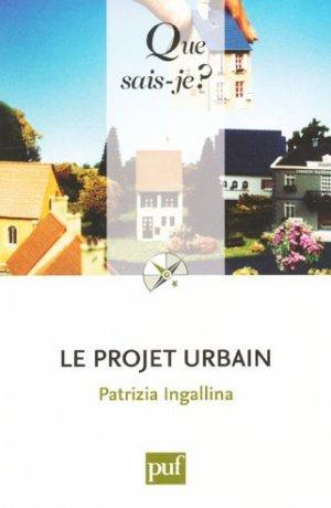 Le projet urbain - puf - presses universitaires de france - 9782130583028 -