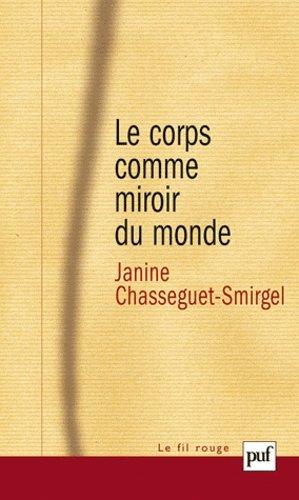 Le corps comme miroir du monde - puf - presses universitaires de france - 9782130590095 -