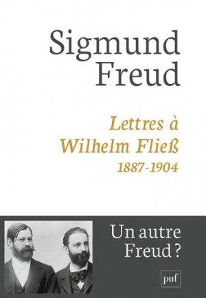 Lettres à Wilhem Fliess, 1887-1904. 3e édition - puf - presses universitaires de france - 9782130653660 -