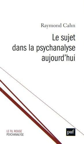 Le sujet dans la psychanalyse aujourd'hui-puf-9782130736462