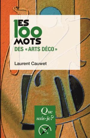 Les 100 mots des Arts décoratifs - puf - presses universitaires de france - 9782130786504 -