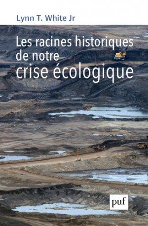 Les racines historiques de notre crise écologique - puf - presses universitaires de france - 9782130813255 -