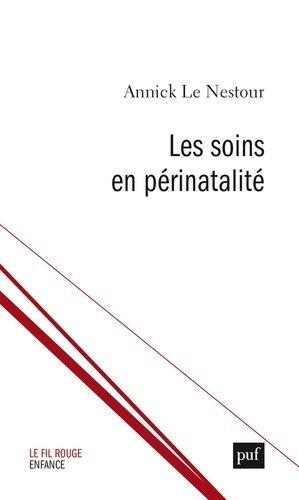 Les soins  en périnatalité - puf - 9782130820826 -