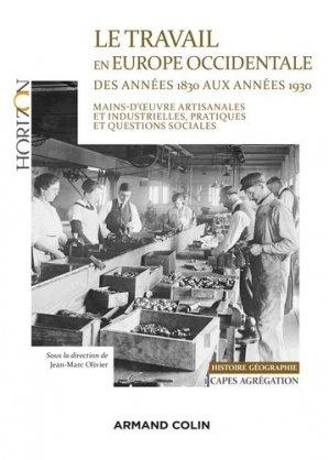 Le travail en Europe occidentale des années 1830 aux années 1930 - Capes-Agrég Histoire-Géographie - armand colin - 9782200629762 -