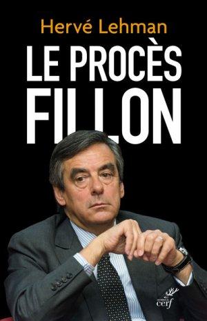 Le procès Fillon - Cerf - 9782204127554
