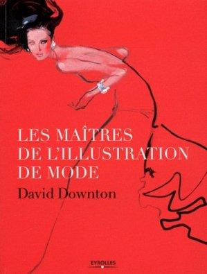 Les maîtres de l'illustration de mode - eyrolles - 9782212127058 -