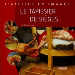 Le tapissier de sièges - eyrolles - 9782212128710 -