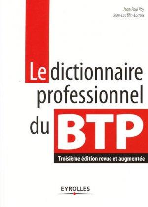 Le dictionnaire professionnel du BTP - eyrolles - 9782212132373 -