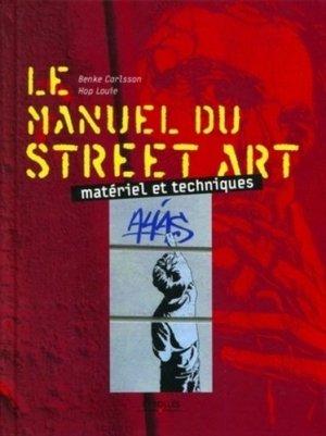 Le manuel du street art. Matériel et techniques - Eyrolles - 9782212132649 -