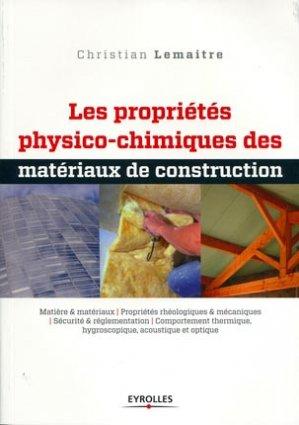 Les propriétés physico-chimiques des matériaux de construction - eyrolles - 9782212133929 -