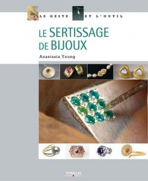 Le sertissage de bijoux - eyrolles - 9782212134957 -