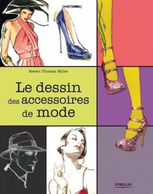 Le dessin des accessoires de mode - eyrolles - 9782212135190 -