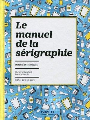 Le manuel de la sérigraphie - eyrolles - 9782212140347 -